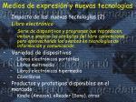 medios de expresi n y nuevas tecnolog as1