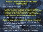 producci n intelectual y nuevas tecnolog as