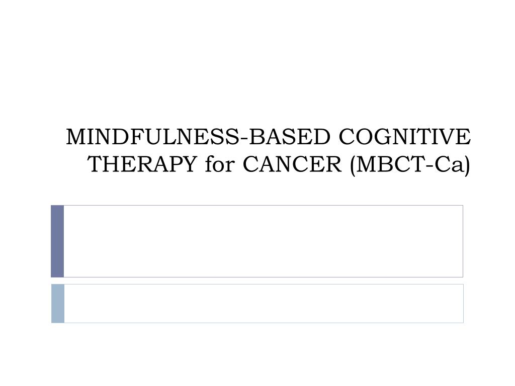 mindfulness based cognitive therapy for cancer mbct ca l.