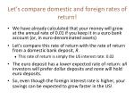 let s compare domestic and foreign rates of return