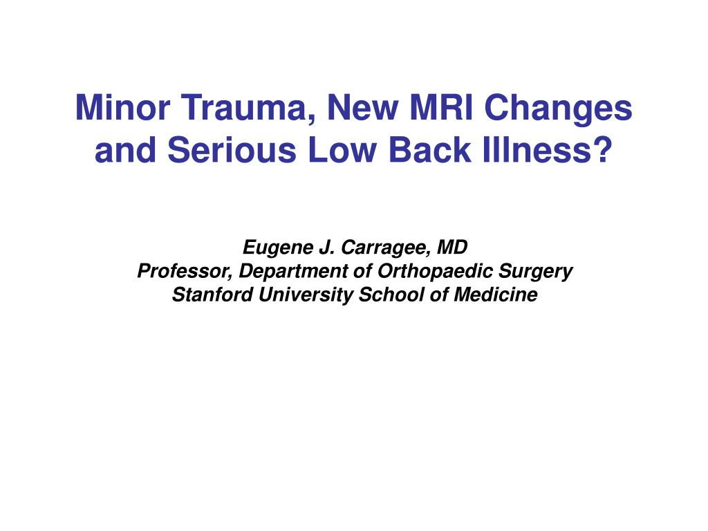 minor trauma new mri changes and serious low back illness l.
