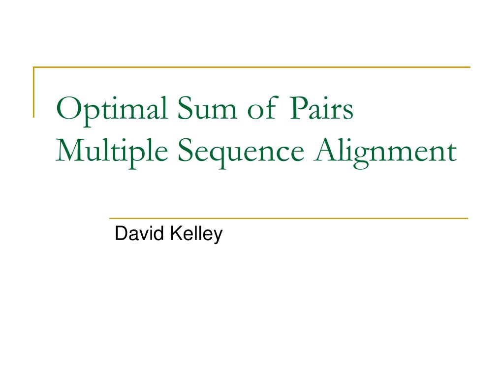 optimal sum of pairs multiple sequence alignment l.