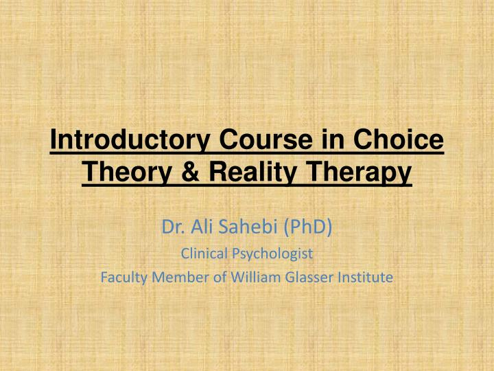 introductory course in choice theory reality therapy n.