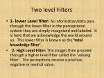 two level filters