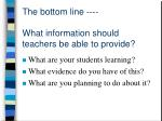 the bottom line what information should teachers be able to provide