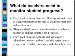 what do teachers need to monitor student progress