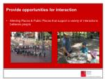 provide opportunities for interaction