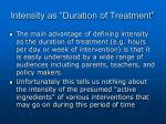 intensity as duration of treatment