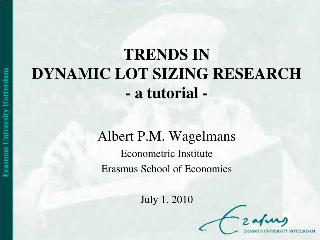 trends in dynamic lot sizing research a tutorial l.
