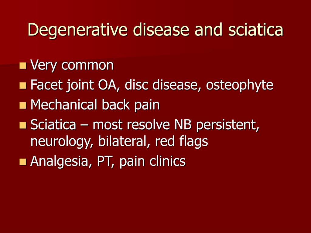 Degenerative disease and sciatica