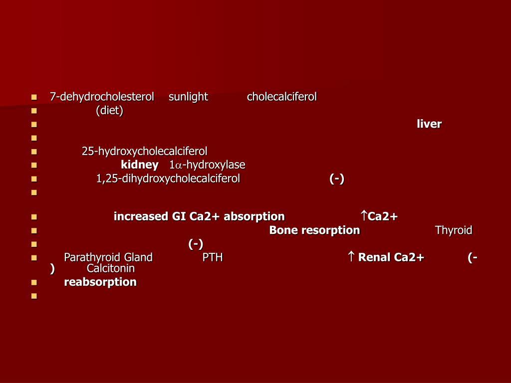 7-dehydrocholesterol    sunlight           cholecalciferol