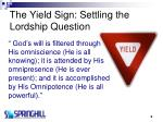 the yield sign settling the lordship question9