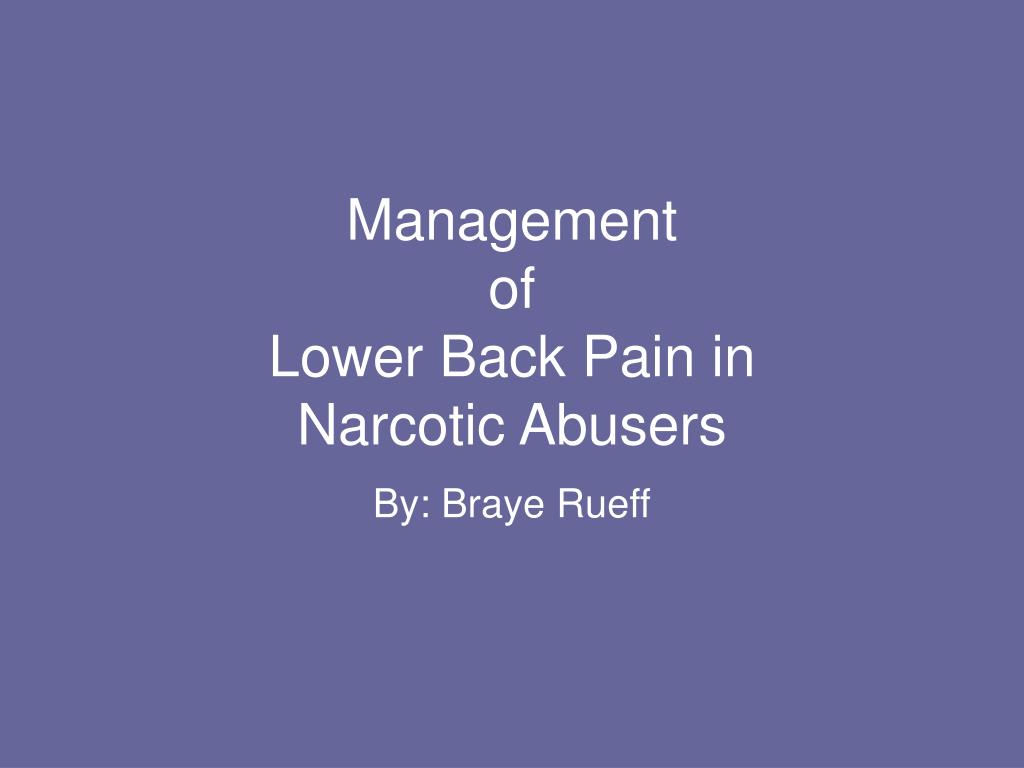 management of lower back pain in narcotic abusers l.