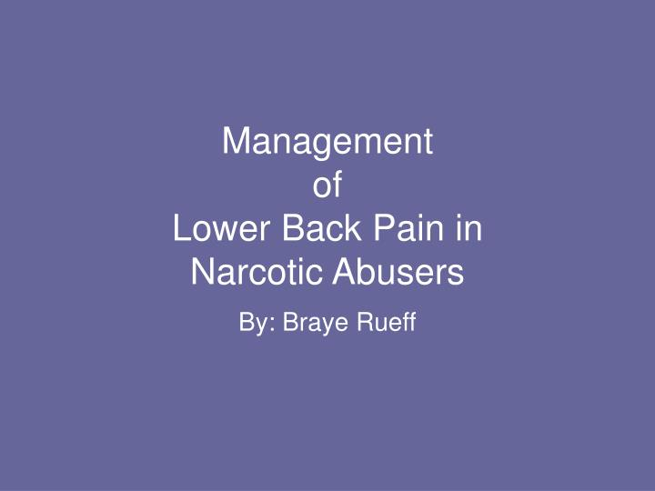 Management of lower back pain in narcotic abusers