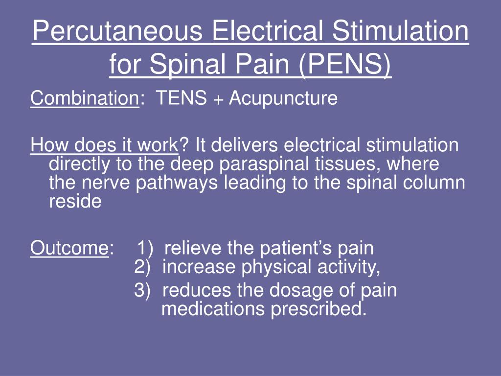 Percutaneous Electrical Stimulation for Spinal Pain (PENS)