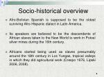 socio historical overview