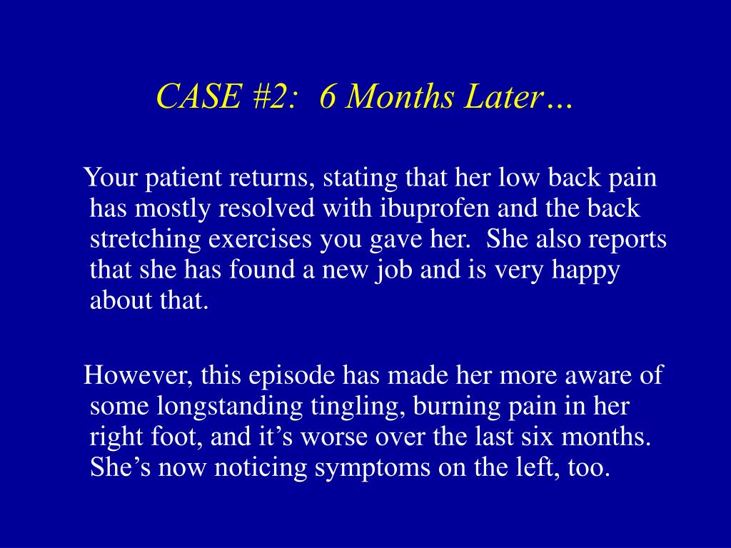 CASE #2:  6 Months Later…