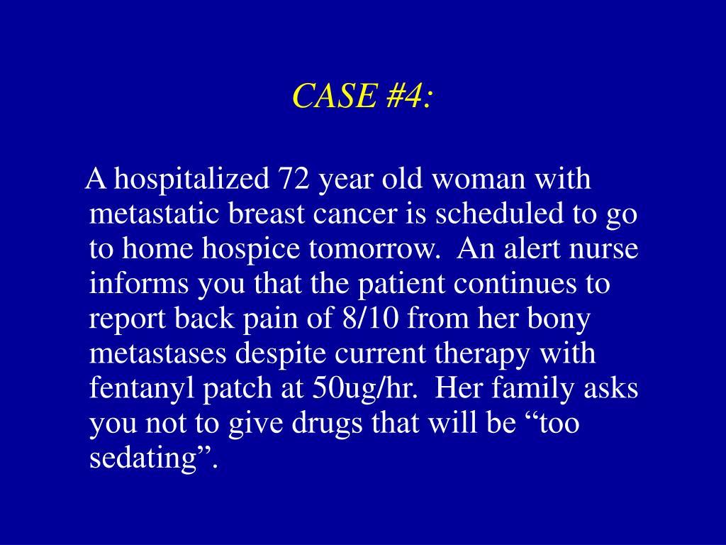 CASE #4: