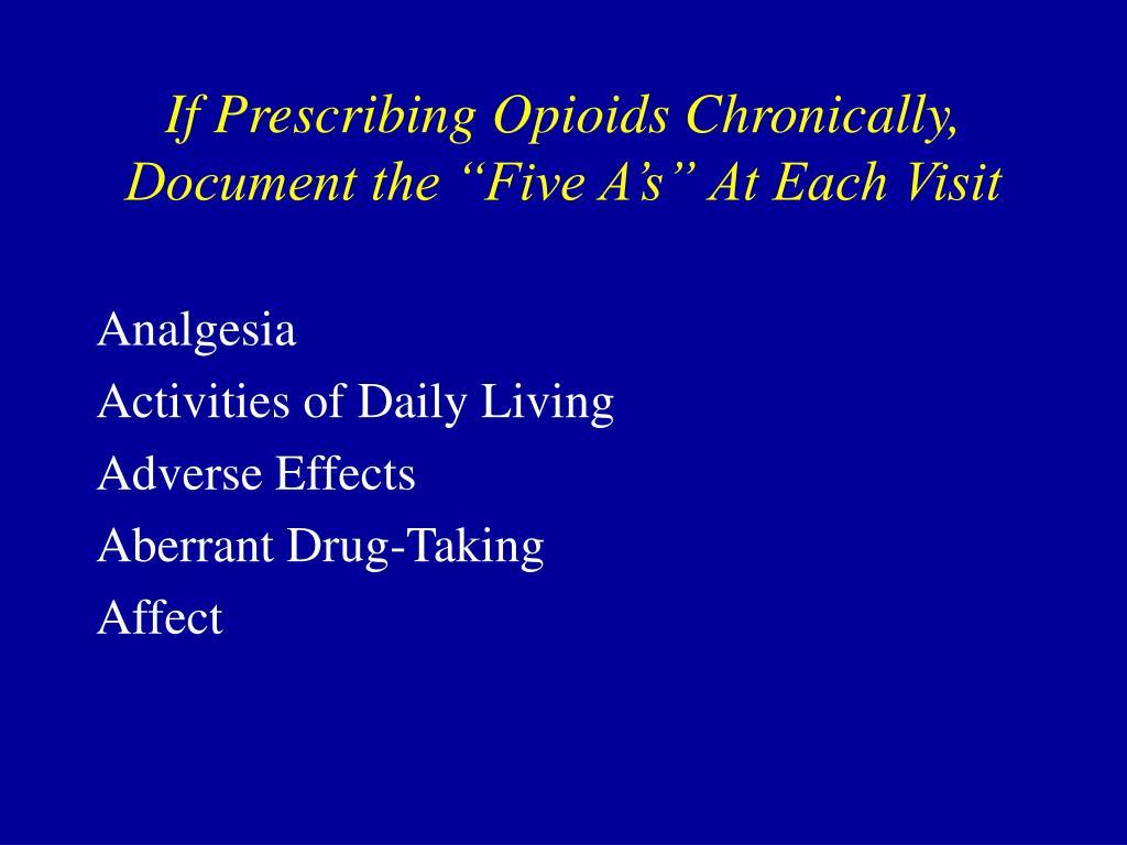 If Prescribing Opioids Chronically,