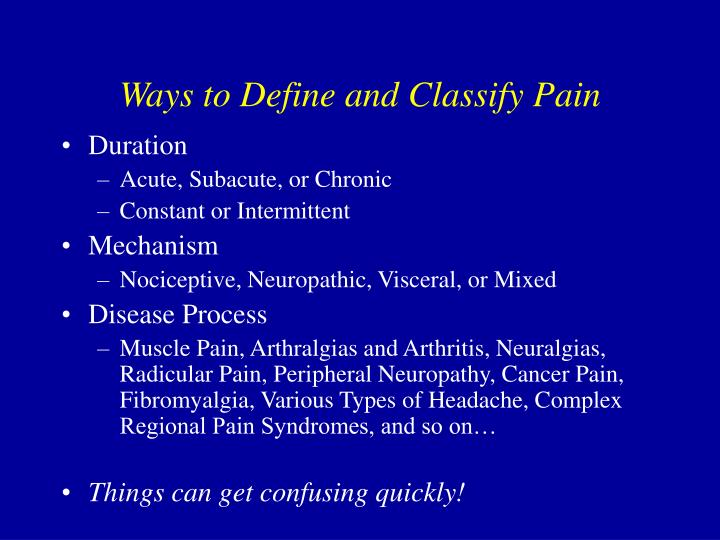 Ways to define and classify pain