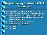 sequenze operative u d 2 strumenti