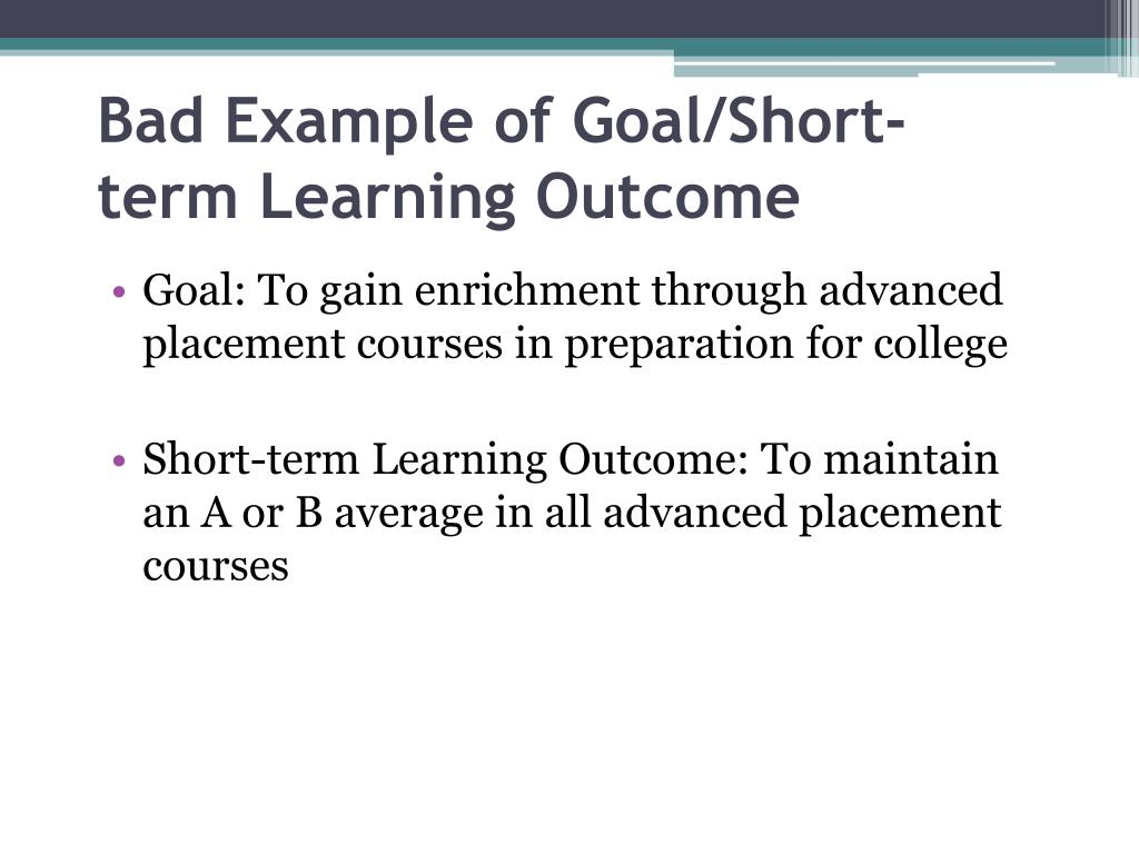 Bad Example of Goal/Short-term Learning Outcome