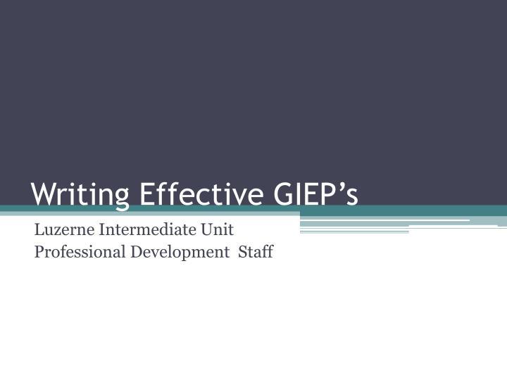 Writing effective giep s