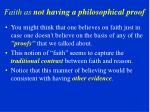 faith as not having a philosophical proof