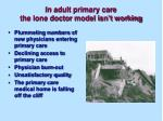 in adult primary care the lone doctor model isn t working