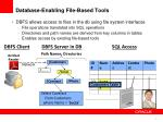 database enabling file based tools