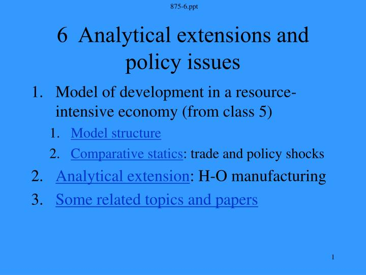 6 analytical extensions and policy issues n.