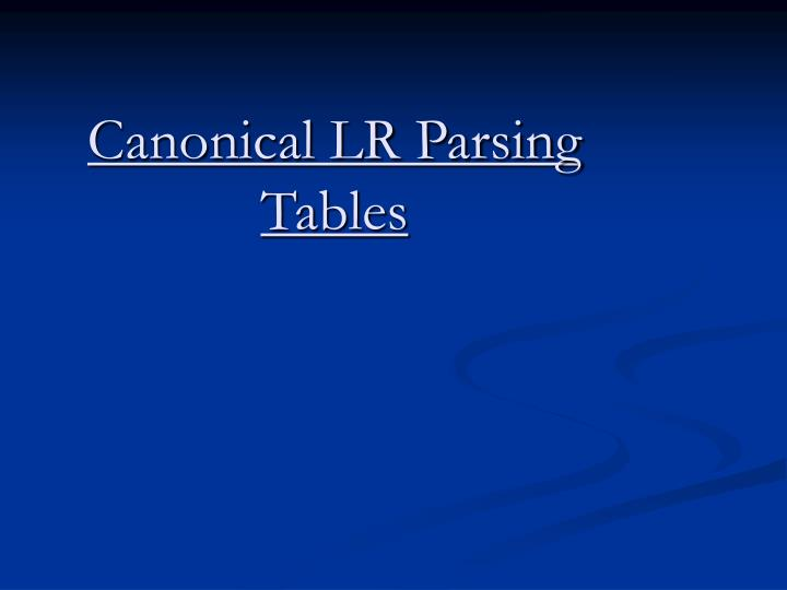 canonical lr parsing tables n.