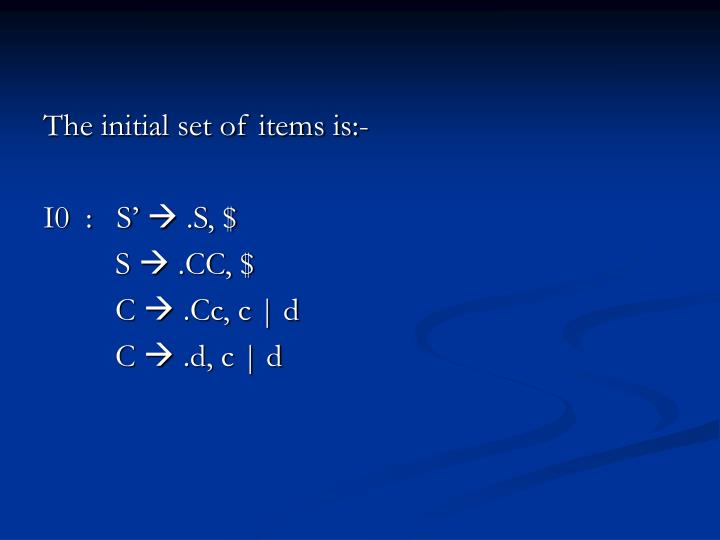 The initial set of items is:-