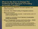 what can be done to change the traditional silo approach to funding accessible transport