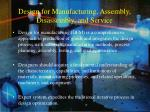 design for manufacturing assembly disassembly and service