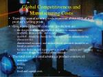 global competitiveness and manufacturing costs