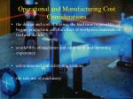 operational and manufacturing cost considerations