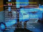 selecting manufacturing processes