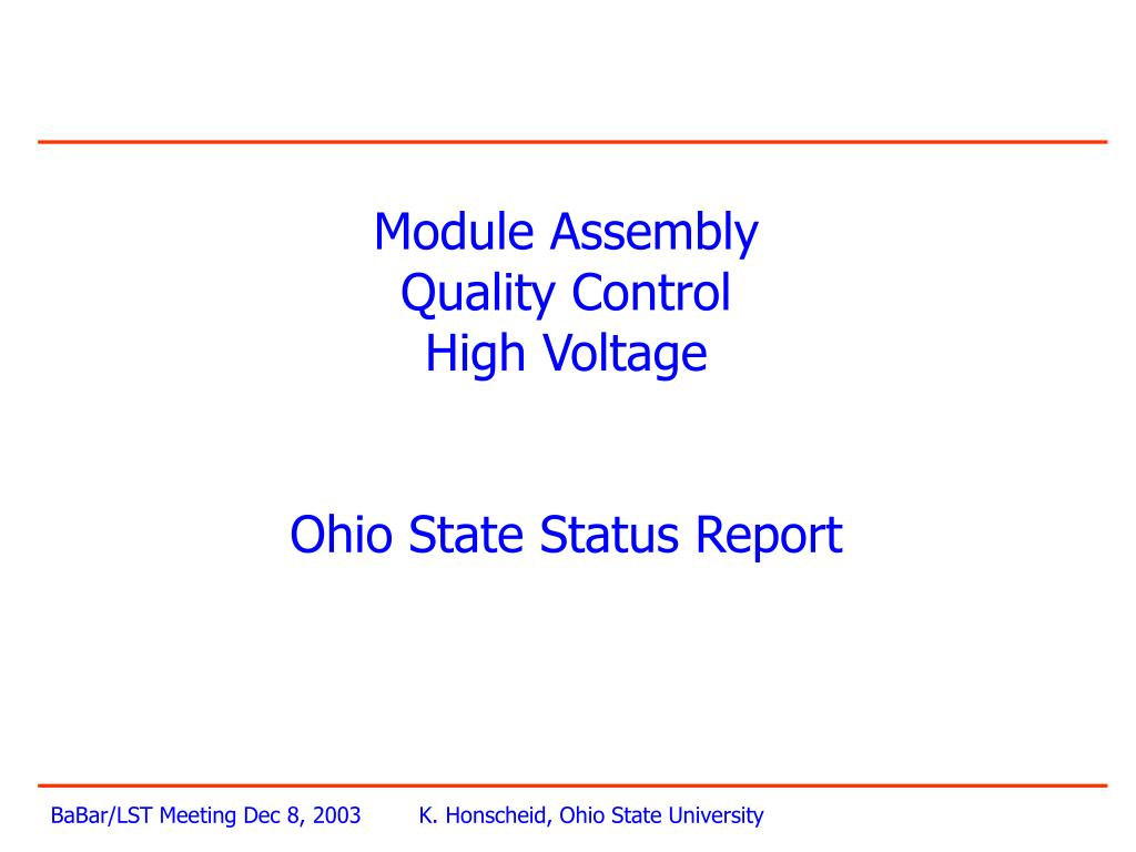 module assembly quality control high voltage ohio state status report l.