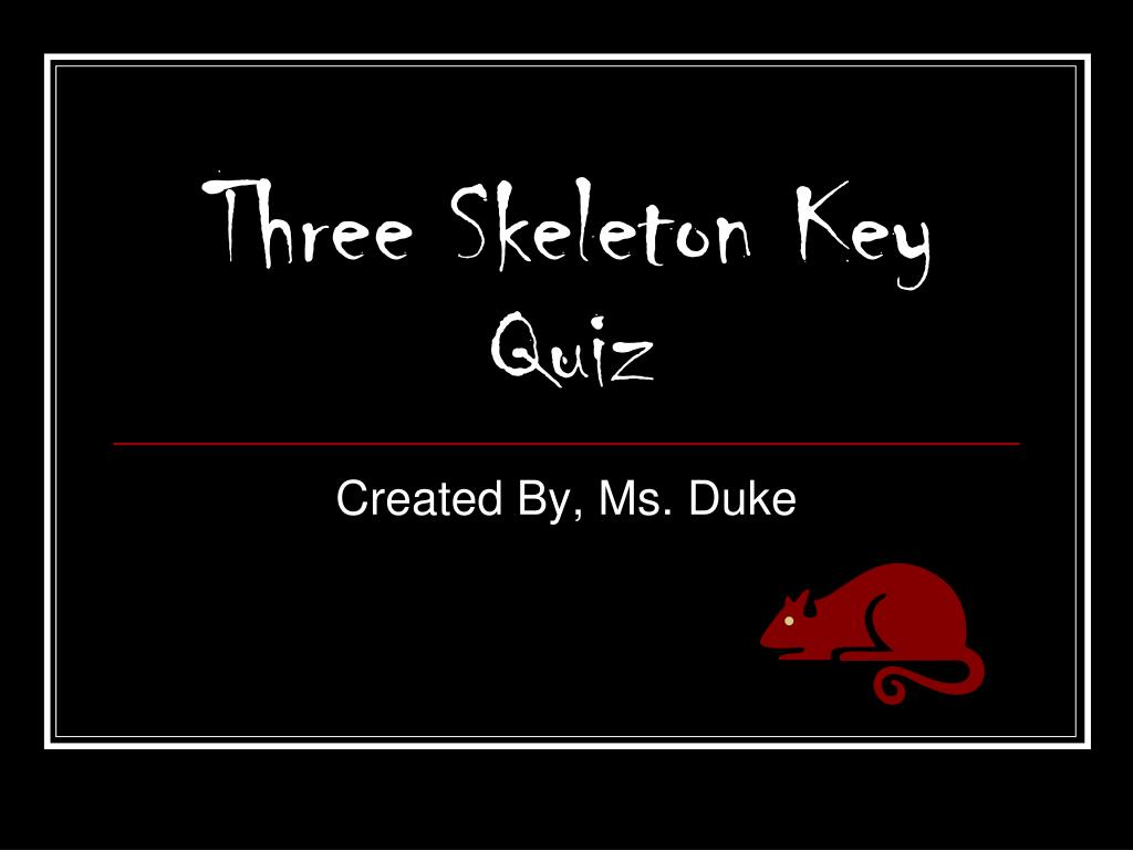 three skeleton key quiz l.