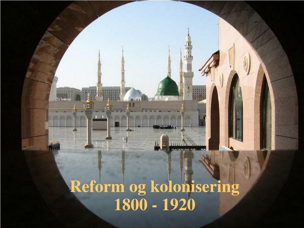 reform og kolonisering 1800 1920 l.