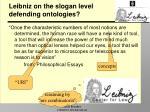 leibniz on the slogan level defending ontologies