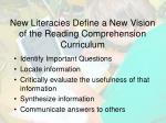 new literacies define a new vision of the reading comprehension curriculum