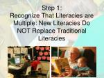 step 1 recognize that literacies are multiple new literacies do not replace traditional literacies