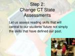 step 2 change ct state assessments