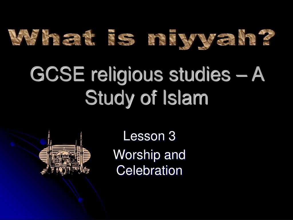 gcse religious studies a study of islam l.