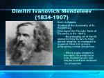 dimitri ivanovich mendeleev 1834 1907