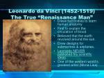 leonardo da vinci 1452 1519 the true renaissance man