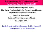 recapitulating tc conference 2004 promoting linguistic apartheid