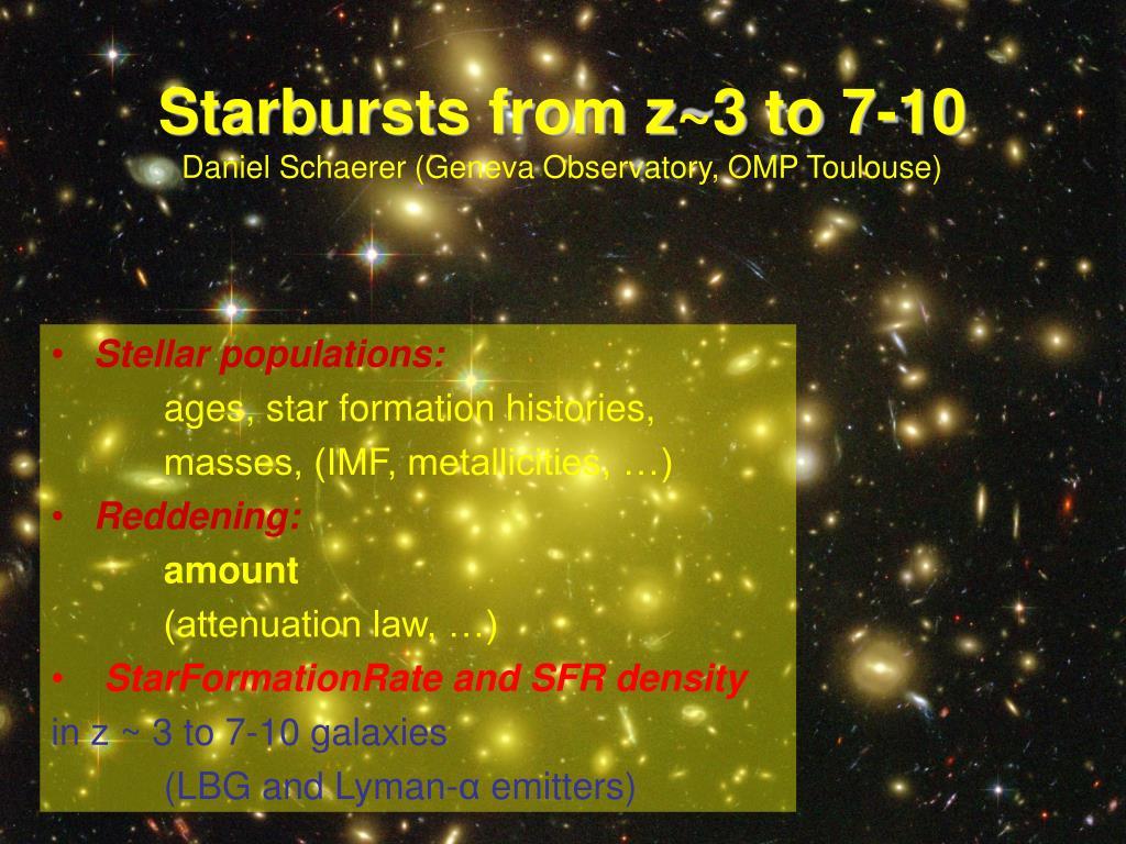 starbursts from z 3 to 7 10 daniel schaerer geneva observatory omp toulouse l.